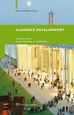 Audience Development von Siebenhaar,  Klaus