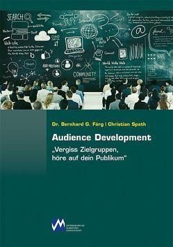 Audience Development von Förg,  Bernhard, Späth,  Christian