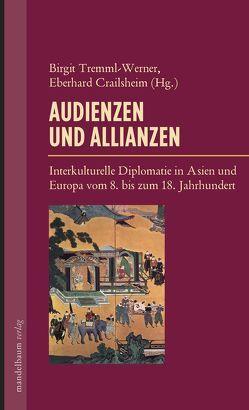 Audienzen und Allianzen von Crailsheim,  Eberhard, Tremml-Werner,  Birgit