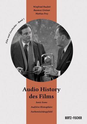 Audio History des Films von Frey,  Mattias, Greiner,  Rasmus, Pauleit,  Winfried