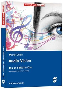 Audio-Vision von Chion,  Michel, Lensing,  J.U.
