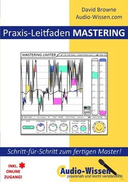 Audio-Wissen / Praxis-Leitfaden MASTERING von Browne,  David