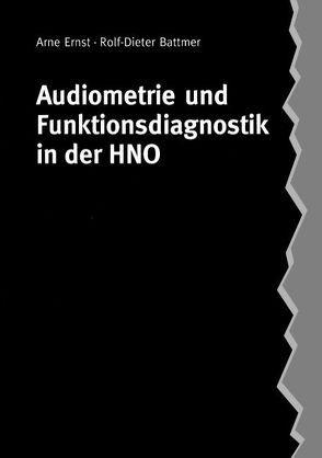 Audiometrie und Funktionsdiagnostik in der HNO von Battmer,  Rolf-Dieter, Ernst,  Arne