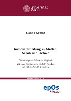 Audioverarbeitung in Matlab, Scilab und Octave von Kollenz,  Ludwig