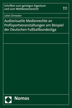 Audiovisuelle Medienrechte an Profisportveranstaltungen am Beispiel der Deutschen Fußballbundesliga von Zinnecker,  Julien