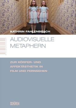 Audiovisuelle Metaphern von Fahlenbrach,  Kathrin