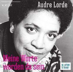 Audre Lorde – Meine Worte werden da sein von Lampkin,  Agnes, Lorde,  Audre