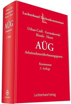 AÜG – Arbeitnehmerüberlassungsgesetz Kommentar von Bissels,  Alexander, Germakowski,  Gudrun, Hurst,  Adrian, Urban-Crell,  Sandra