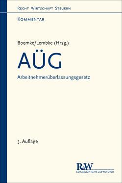 AÜG – Arbeitnehmerüberlassungsgesetz von Boemke,  Burkhard, Lembke,  Mark, Marseaut,  Samuel