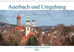 Auerbach und Umgebung (Wandkalender 2021 DIN A4 quer) von Harriette Seifert,  Birgit
