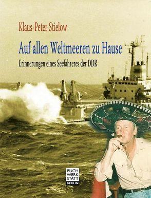 Auf allen Weltmeeren zu Hause von Stielow,  Klaus-Peter