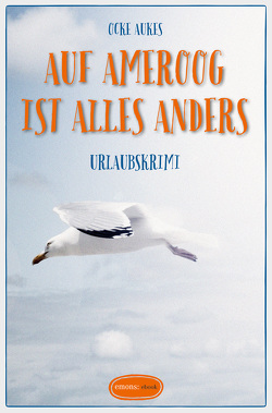Auf Ameroog ist alles anders von Aukes,  Ocke