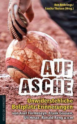 Auf Asche von Formeseyn,  Axel, Goosen,  Frank, Hesse,  Ulrich, Redelings,  Ben, Reng,  Ronald, Theißen,  Sascha