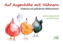 Auf Augenhöhe mit Hühnern von Braemer,  Silke