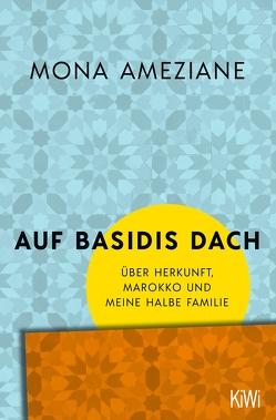 Auf Basidis Dach von Ameziane,  Mona