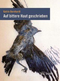 Auf bittere Haut geschrieben von Bernhardt,  Katrin