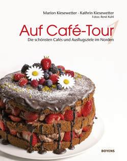 Auf Café-Tour von Kiesewetter,  Marion, Kühl,  René