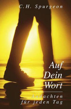 Auf Dein Wort von Bühne,  Wolfgang, Spurgeon,  Charles H