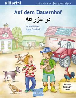 Auf dem Bauernhof von Böse,  Susanne, Brischnik,  Irene