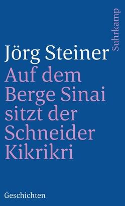 Auf dem Berge Sinai sitzt der Schneider Kikriki von Steiner,  Jörg