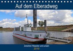 Auf dem Elberadweg zwischen Hitzacker und Lenzen (Tischkalender 2019 DIN A5 quer) von Bussenius,  Beate
