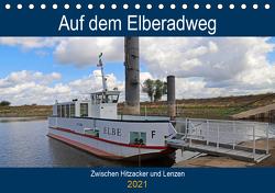 Auf dem Elberadweg zwischen Hitzacker und Lenzen (Tischkalender 2021 DIN A5 quer) von Bussenius,  Beate