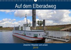 Auf dem Elberadweg zwischen Hitzacker und Lenzen (Wandkalender 2019 DIN A3 quer) von Bussenius,  Beate
