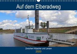 Auf dem Elberadweg zwischen Hitzacker und Lenzen (Wandkalender 2020 DIN A3 quer) von Bussenius,  Beate