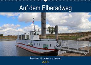 Auf dem Elberadweg zwischen Hitzacker und Lenzen (Wandkalender 2021 DIN A2 quer) von Bussenius,  Beate