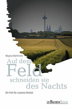 Auf dem Feld schneiden sie des Nachts von Mahlmann,  Magnus