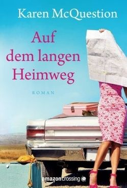 Auf dem langen Heimweg: Roman von McQuestion,  Karen, Ostrop,  Barbara