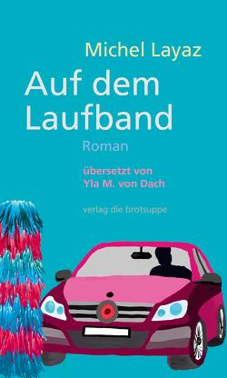 Auf dem Laufband von Layaz,  Michel, von Dach,  Yla M.