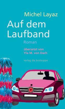 Auf dem Laufband von Aeschbacher,  Ursi Anna, Layaz,  Michel, von Dach,  Yla M.