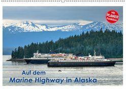 Auf dem Marine Highway in Alaska (Wandkalender 2019 DIN A2 quer) von Wilczek,  Dieter-M.