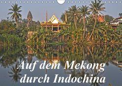 Auf dem Mekong durch Indochina (Wandkalender 2019 DIN A4 quer) von Müller,  Harry