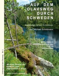 Auf dem Olavsweg durch Schweden von Schildmann,  Michael