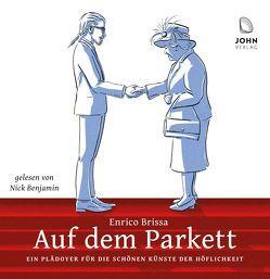 Auf dem Parkett: Kleines Handbuch des weltläufigen Benehmens von Benjamin,  Nick, Brissa,  Enrico