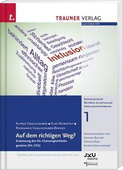 Auf dem richtigen Weg?, Soziologische Beiträge zu aktuellen Gesellschaftsfragen Band 1 von Bacher,  Johann, Grausgruber,  Alfred, Rami,  Ursula