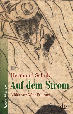 Auf dem Strom von Erlbruch,  Wolf, Schulz,  Hermann
