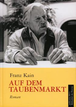 Auf dem Taubenmarkt von Kain,  Franz, Kepplinger,  Josef, Pils,  Richard