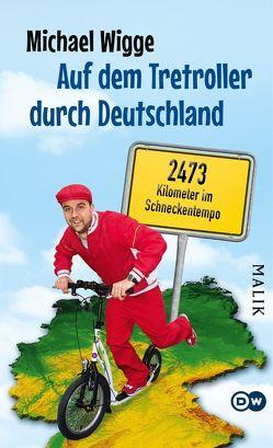Auf dem Tretroller durch Deutschland von Wigge,  Michael
