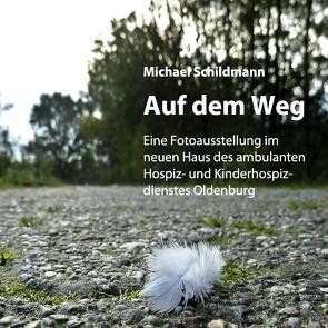 Auf dem Weg von Schildmann,  Michael