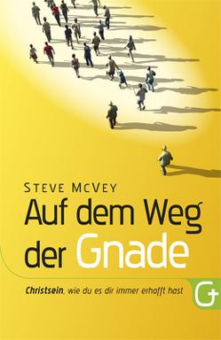 Auf dem Weg der Gnade von McVey,  Steve, Pässler,  Gabriele