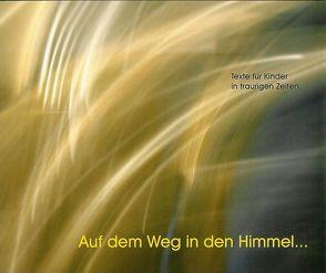 Auf dem Weg in den Himmel… von Gradnig,  Walter, Ziegler-Duregger,  Elisabeth