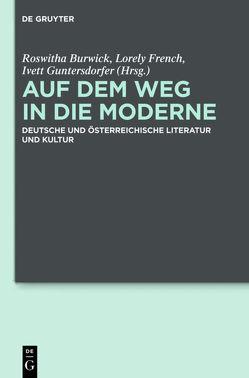 Auf dem Weg in die Moderne von Burwick,  Roswitha, French,  Lorely, Guntersdorfer,  Ivett Rita