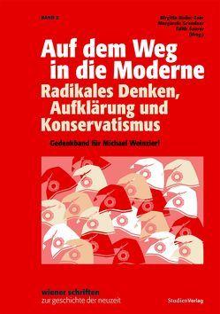 Auf dem Weg in die Moderne. Radikales Denken, Aufklärung und Konservatismus von Bader-Zaar,  Birgitta, Grandner,  Margarete, Saurer,  Edith
