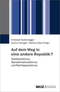 Auf dem Weg in eine andere Republik? von Butterwegge,  Christoph, Hentges,  Gudrun, Lösch,  Bettina
