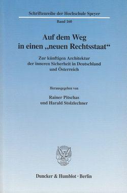 """Auf dem Weg in einen """"neuen Rechtsstaat"""". von Pitschas,  Rainer, Stolzlechner,  Harald"""