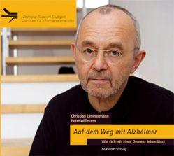 Auf dem Weg mit Alzheimer (Hörbuch) von Kügow,  Detlef, Wißmann,  Peter, Zimmermann,  Christian