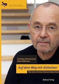 Auf dem Weg mit Alzheimer von Wißmann,  Peter, Zimmermann,  Christian